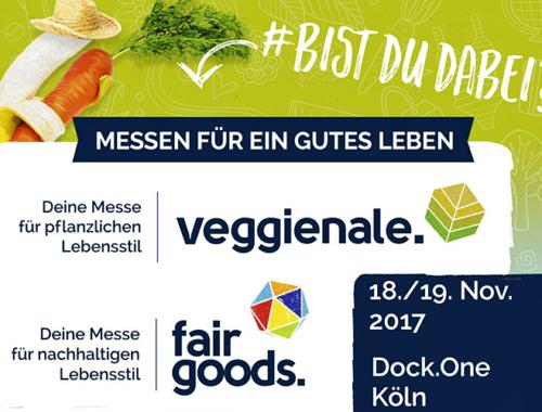 Veranstaltungstipp: FairGoods und Veggienale in Köln